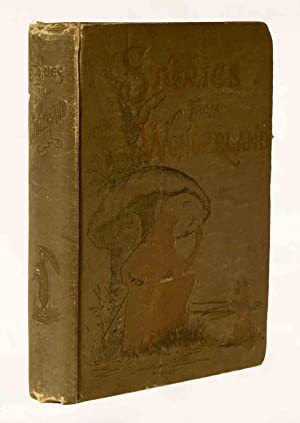 Stories From Wonderland. Containing Thrilling Adventures; Graphic Descriptions of Travel, Discove...