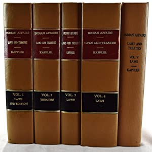 Indian Affairs: Laws and Treaties (5 volume: Editor-Charles J. Kappler;