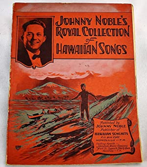 Johnny Noble's Royal Collection of Hawaiian Songs: Johnny Noble