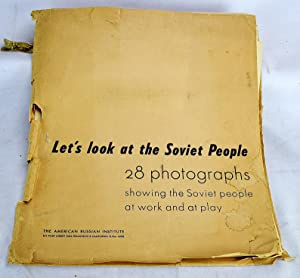 Let's Look at the Soviet People: 28 Photographs Showing the Soviet People at Work and at Play