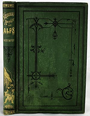 Scrambles Amongst The Alps In The Years: Whymper, Edward; illustrations,