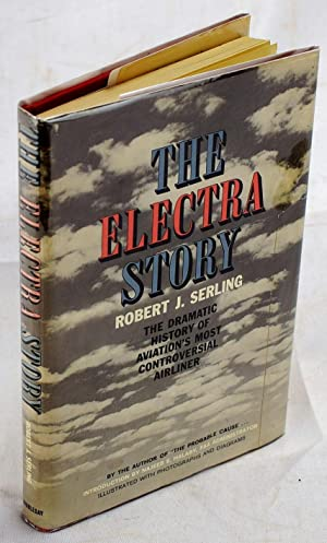 The Electra Story - Illustrated with Photographs and Diagrams