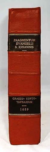 Fragmentum Evangelii S. Iohannis Graeco-copto-thebaicum Saeculi IV: F. Augustini Antonii