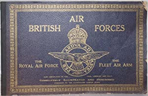 British Air Forces: The R.a.f. and the Fleet Air Arm (Also Aeroplanes of the U.s.a., Germany and ...