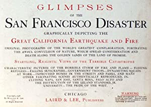 Glimpses of the San Francisco Disaster. Graphically depicting the Great California Earthquake and ...