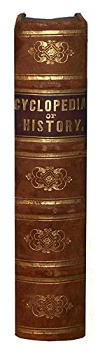 A Popular Cyclopedia of History, Ancient and Modern : Forming a Copious Historical Dictionary of ...