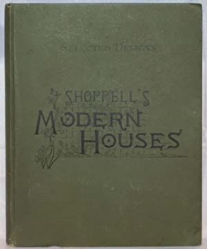 Selected Designs From Shoppell's Modern Houses, with: R. Shoppell