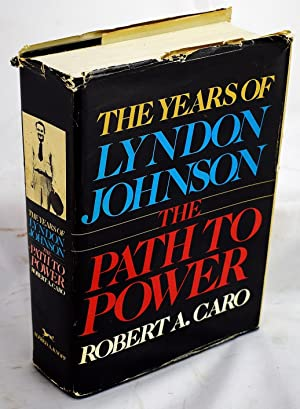The Years of Lyndon Johnson: The Path to Power (Signed)