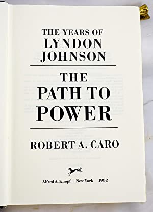 The Years of Lyndon Johnson: The Path to Power (Signed): Caro, Robert A.