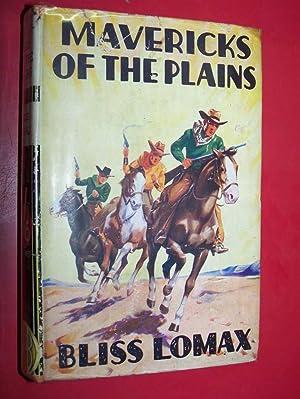 Mavericks Of The Plains: Lomax, Bliss