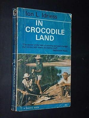 In Crocodile Land: Idriess, Ion