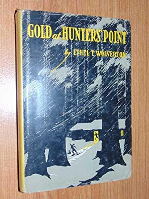 Gold At Hunters' Point: Wolverton, Ethel T.