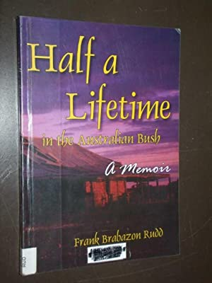 Half a Lifetime in the Australian Bush: Rudd, Frank Brabazon
