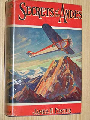 Secrets Of The Andes: Foster, James H.