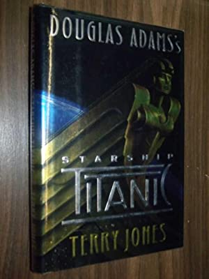 Douglas Adams's Starship Titanic: Jones, Terry; Adams, Douglas