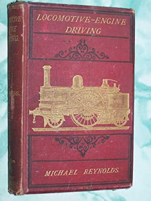 Locomotive-Engine Driving: Reynolds, Michael