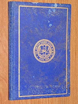 Constitutions Of The Ancient Fraternity Of Free & Accepted Masons Under The United Grand Lodge ...