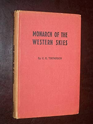 Monarch Of The Western Skies: Thompson, C.K.