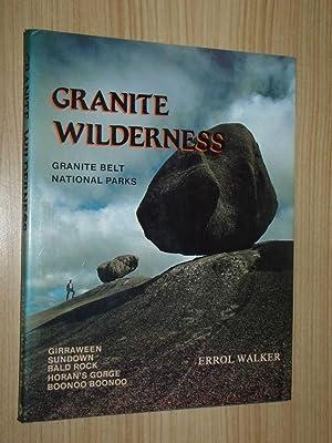 Granite Wilderness: Granite Belt National Parks (Girraween, Sundown, Bald Rock, Horan's Gorge,...