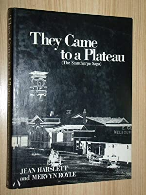 They Came To A Plateau: The Stanthorpe: Harslett, Jean; Royle,