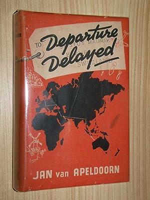 Departure Delayed: Apeldoorn, Jan Van