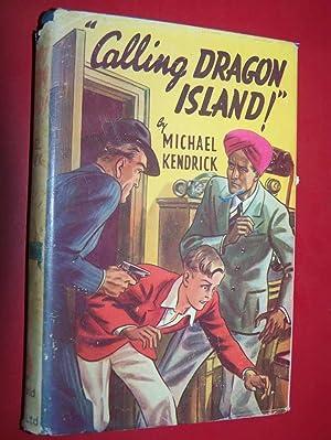 Calling Dragon Island!: Kendrick, Michael