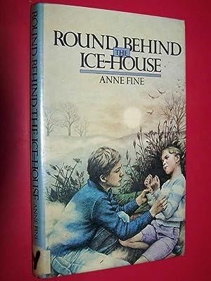 Round Behind The Ice-House: Fine, Anne