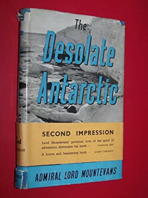 The Desolate Antarctic: Mountevans, Admiral Lord