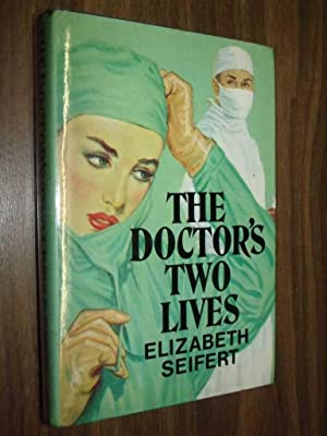 The Doctor's Two Lives: Seifert, Elizabeth