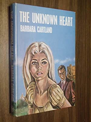 The Unknown Heart: Cartland, Barbara
