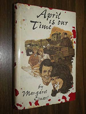 April Is Our Time: Stuart, Margaret