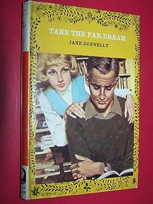 Take The Far Dream: Donnelly, Jane