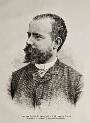 Il pittore Giacomo Favretto, morto il 12: Centenari A. inc.