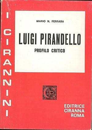 Luigi Pirandello Profilo critico: Ferrara Mario