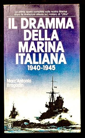 Il dramma della Marina Italiana 1940-1945: Bragadin Marc'Antonio