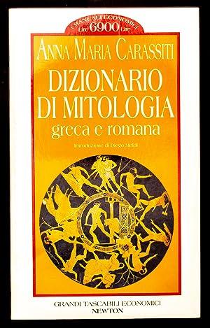 Dizionario di mitologia greca e romana: Carassiti Anna Maria