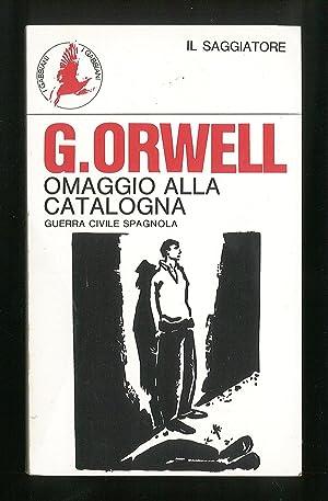Omaggio alla Catalogna - Guerra civile spagnola: Orwell George
