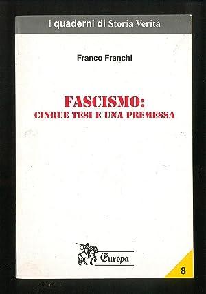 Fascismo: cinque tesi e una premessa: Franchi Franco