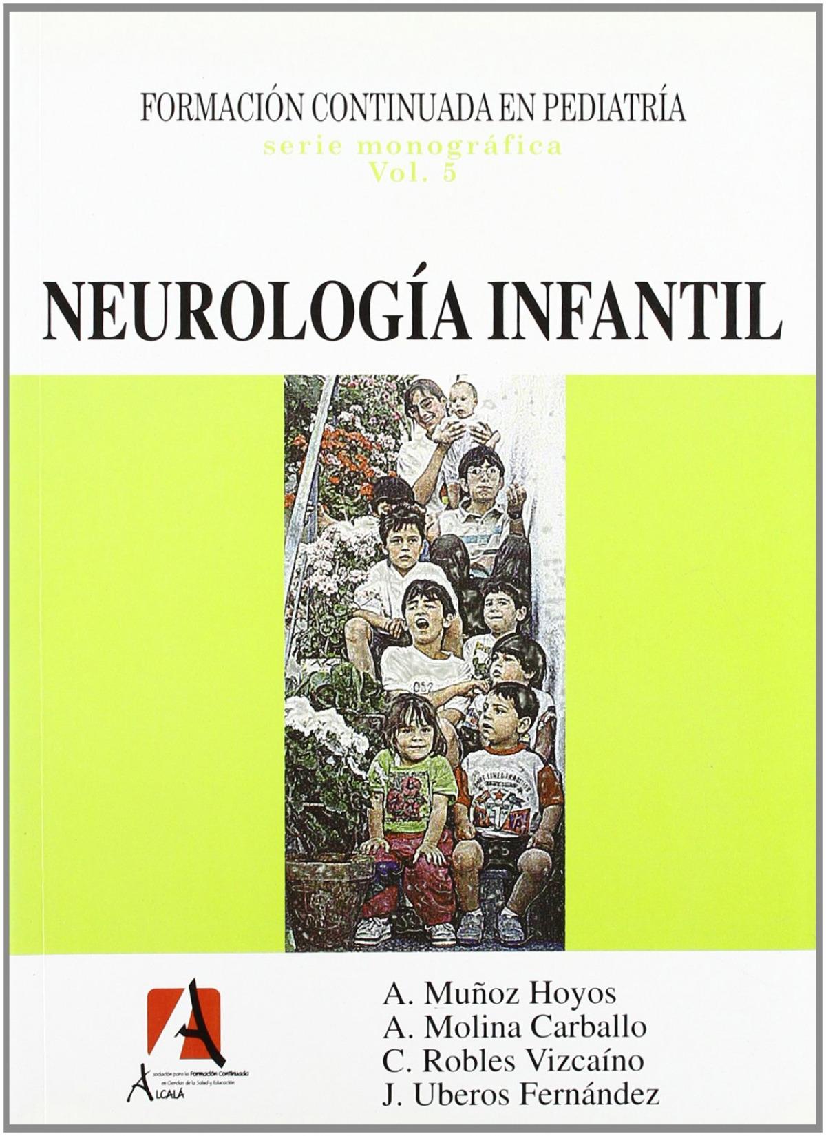 Neurología infantil - Muñoz Hoyos, Antonio/Molina Carballo, A./Uberos Fernández, J/Robles Vizcaíno, C.