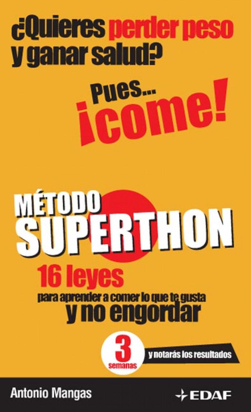 Método Superthon 16 leyes para aprender acomer lo que te gusta y no engordar - Mangas Ronchel, Antonio