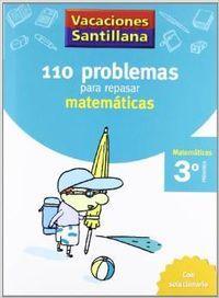 Vacaciones santillana 110 problemas para repasar matematicas 3 primaria: Varios autores