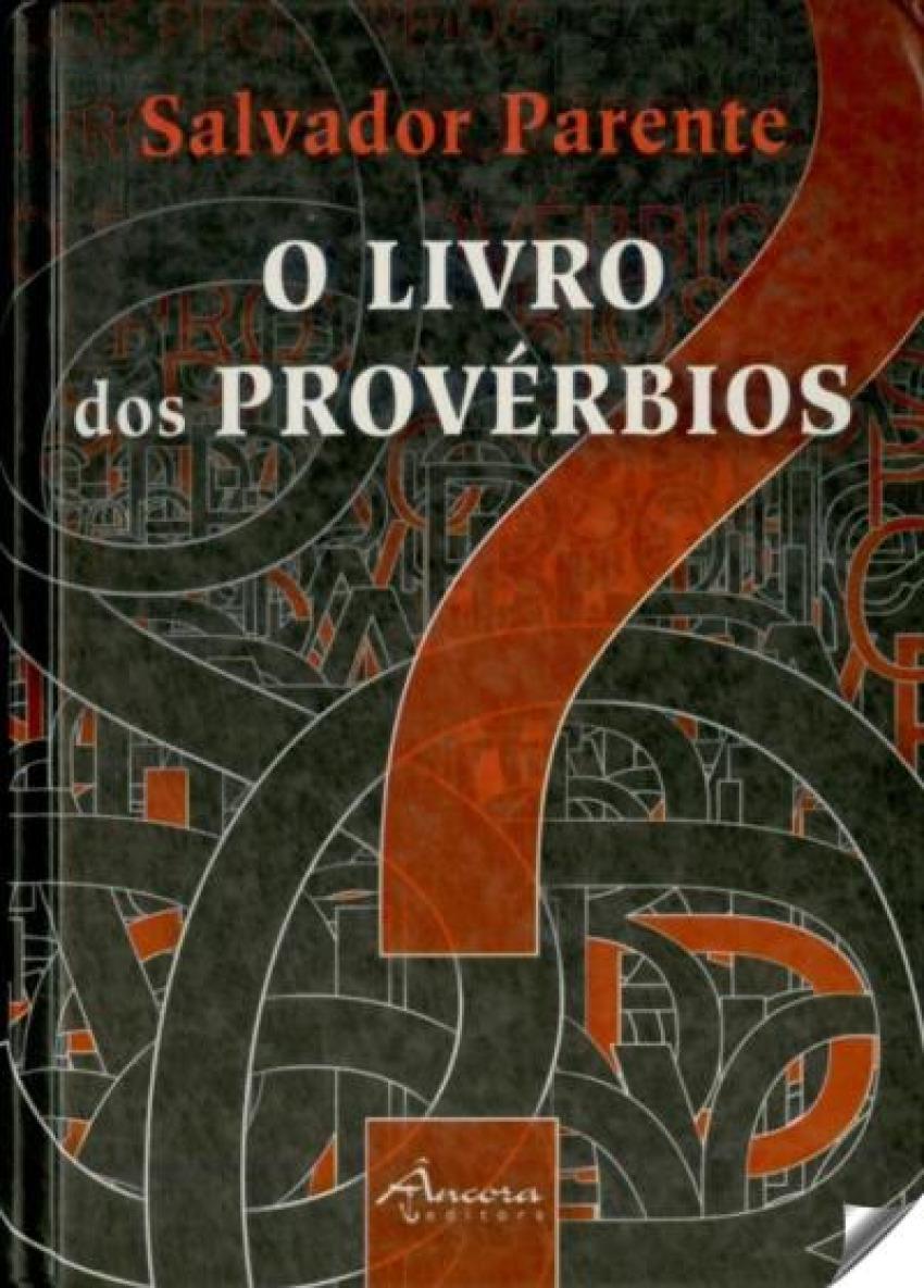 O livro dos proverbios - Parente, Salvador