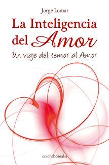 La inteligencia del amor - Lomar, Jorge