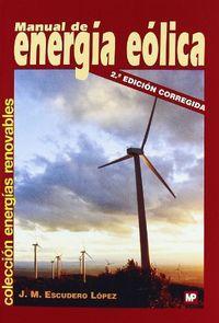 Manual de energia eolica: Escudero Lopez, Jose Maria