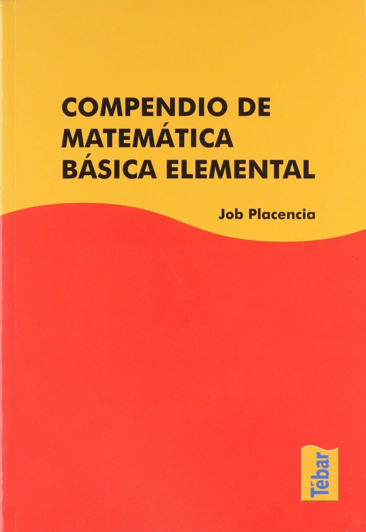 Compendio de matemÁtica bÁsica elemental - Placencia, Job