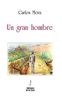 Un Gran Hombre - Mora, Carlos
