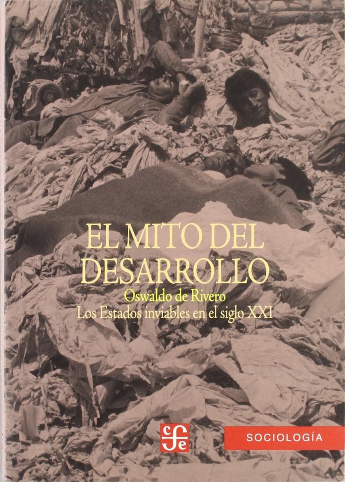 El mito del desarrollo : Los estados inviables en el siglo XXI - Rivero, Oswaldo De