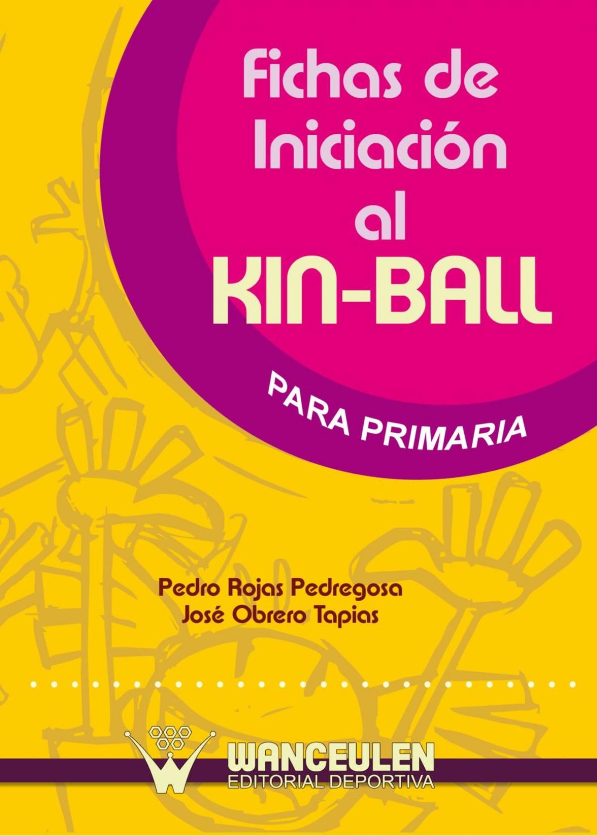 Fichas iniciacion kin-ball primaria - Rojas, Pedro