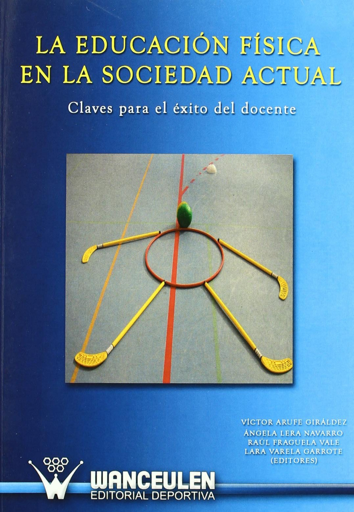 Educacion fisica sociedad actual - Arufe, Victor