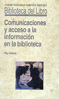 Comunicaciones y acceso a la información en la biblioteca - Adams, Roy